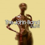 """The John Band, nuevo sencillo """"Azumi"""""""